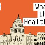 KHN's 'What The Health?': Could The ACA Really Go Away?