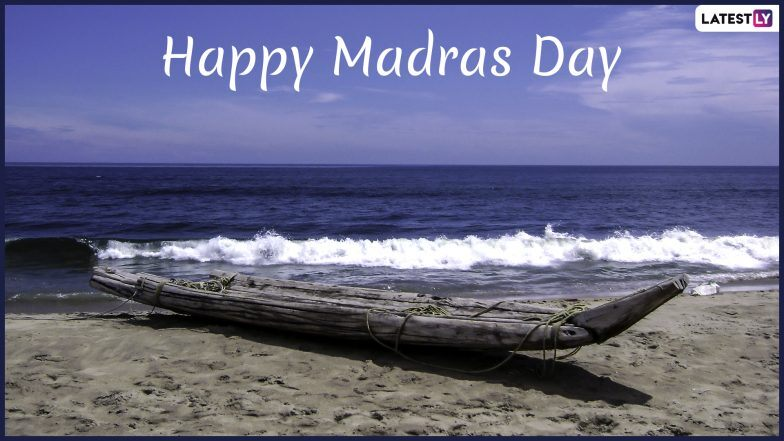 Happy Madras Day 2019 Photos With Wishes: Colourful Images, Quotes, SMS, Messages, Greetings to Celebrate Founding Day of the Historic City Now Known As Chennai
